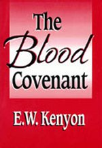 Blood Covenant by E. W. Kenyon