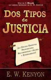 Dos Tipos De Justicia por EW Kenyon