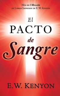 El Pacto de Sangre by E.W. Kenyon