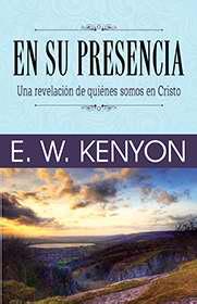 En Su Presencia por EW Kenyon
