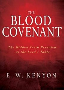 The Blood Covenant by E.W. Kenyon