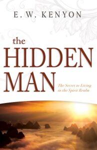 The Hidden Man by E.W. Kenyon