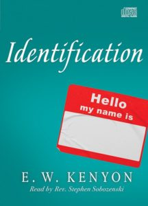 Identification CD by E.W. Kenyon