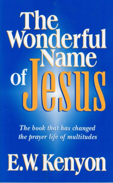 The Wonderful Name of Jesus by E.W. Kenyon