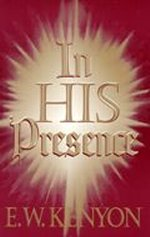 In His Presence CD set by E.W. Kenyon
