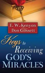 Keys to Receiving by E. W. Kenyon Don Gossett