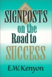 Signposts on the Road to Success by E. W. Kenyon