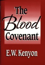 The Blood Covenant cd by E. W. Kenyon