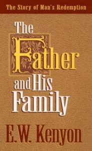 The Father and His Family cd by E. W. Kenyon