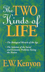 The Two Kinds of Life cd by E. W. Kenyon