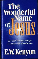 The Wonderful Name Of JesusThe by E. W. Kenyon
