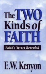 Two Kinds of Faith cd by E. W. Kenyon