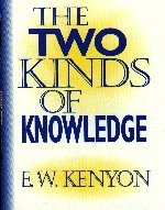 Two Kinds of Knowledge cd set by E. W. Kenyon