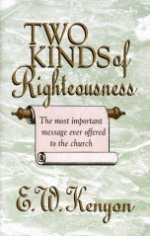 Two Kinds of Righteousness cd by E. W. Kenyon