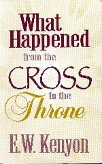 What Happened from the Cross to the Throne CD by E. W. Kenyon