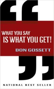 What You Say is What You Get!